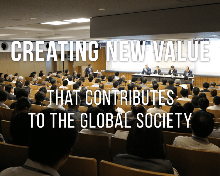 CREATING NEW VALUE THAT CONTRIBUTES TO THE GLOBAL SOCIETY